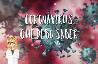 Coronavirus, qué debo saber