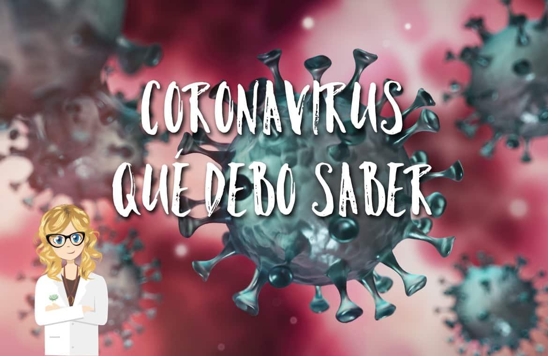 ¿CORONAVIRUS, QUÉ DEBO SABER?