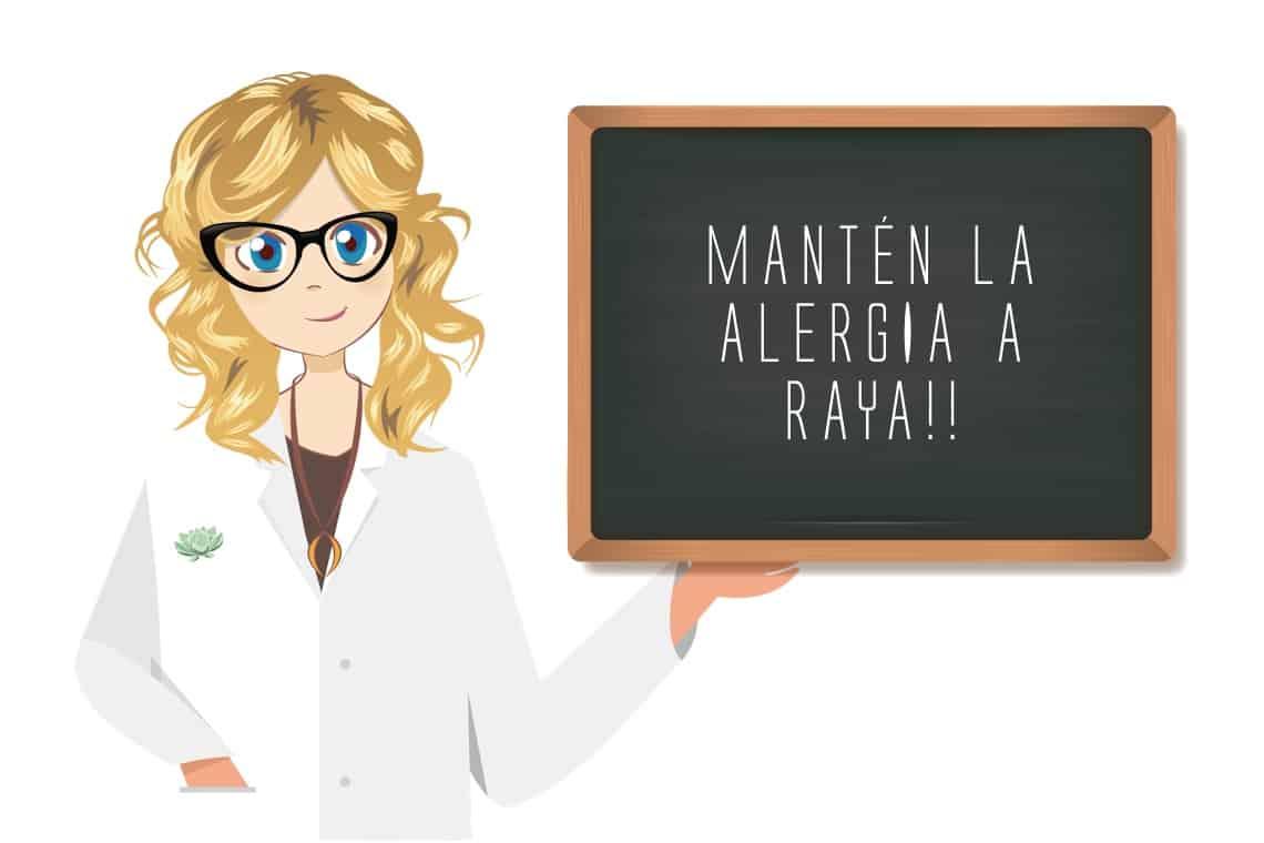 MANTÉN LA ALERGIA A RAYA!!
